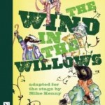 The Wind in the Willows Mike Kenny